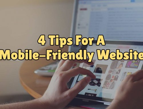 4 Tips For A Mobile-Friendly Website | Get Your Site Mobile Optimized
