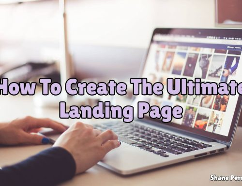How To Create The Ultimate Landing Page | Landing Pages 101
