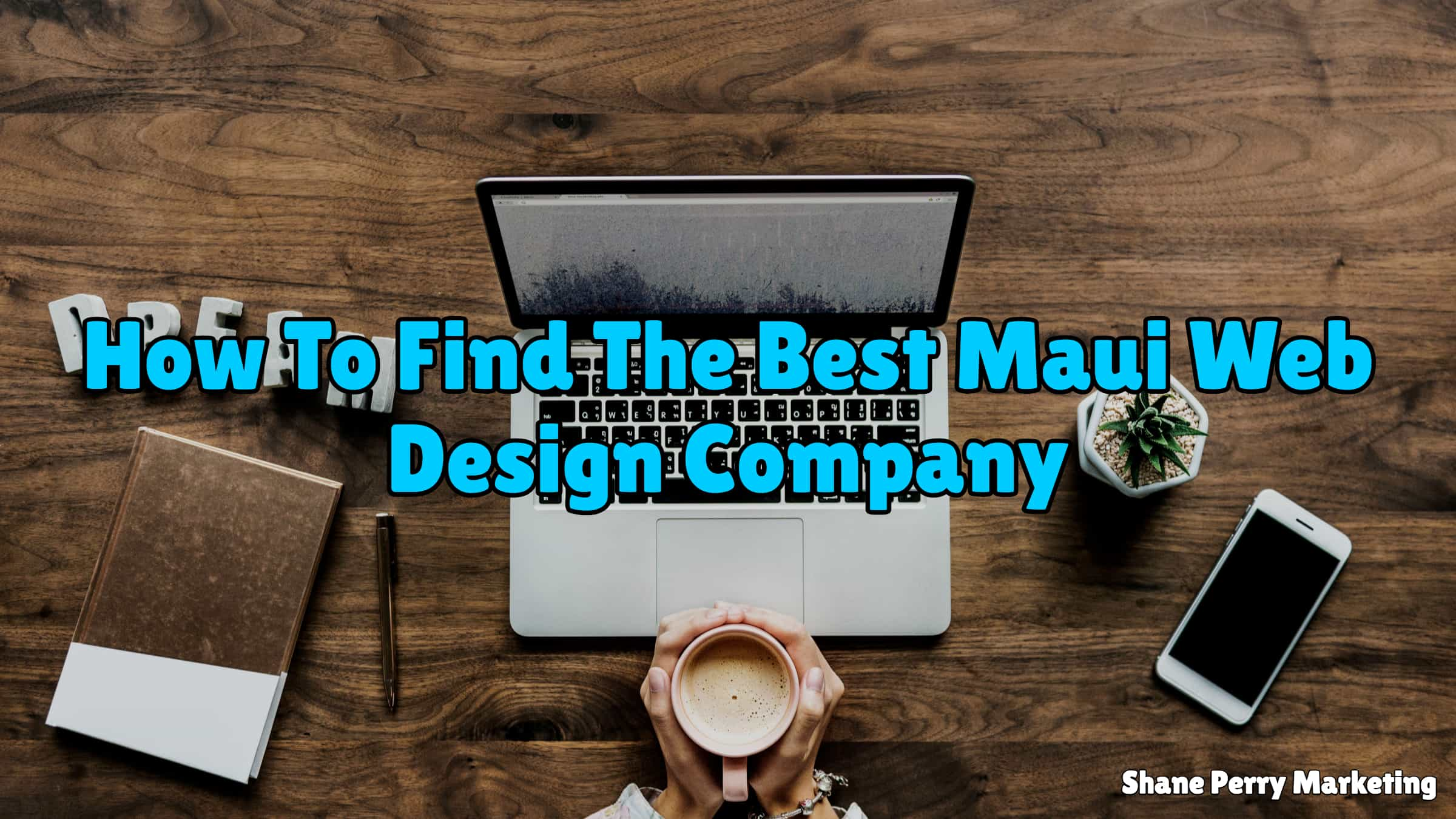 How To Find The Best Maui Web Design Company