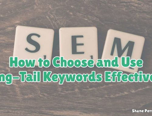 How to Choose and Use Long-Tail Keywords Effectively