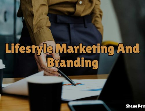 Lifestyle Marketing And Branding 101 | The Basics And Examples