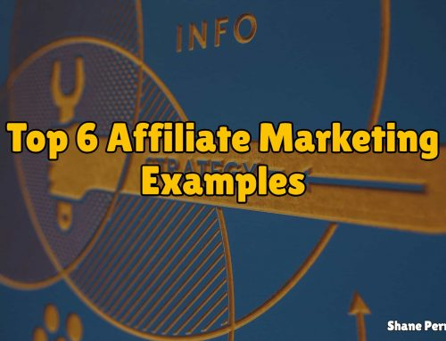 Best Affiliate Marketing Examples | The Top 6 Affiliate Marketing Samples